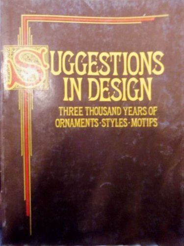 9780448226156: Suggestions in design: Three thousand years of ornaments, styles, motifs
