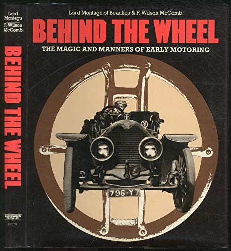 9780448226767: Behind the wheel: The magic and manners of early motoring