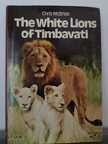 The White Lions of Timbavati: McBride, Chris