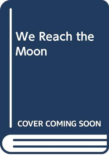 We Reach the Moon (0448261529) by Wilford, John Noble