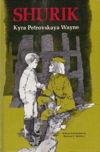 Shurik: A Story of the Siege of Leningrad.: Wayne, Kyra Petrovskaya.
