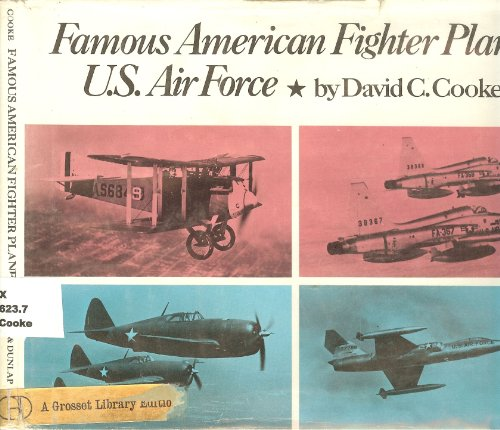 Famous American fighter planes, U.S. Air Force,: David C Cooke
