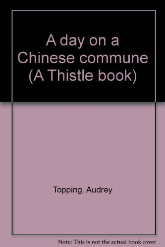 9780448262178: A day on a Chinese commune (A Thistle book)