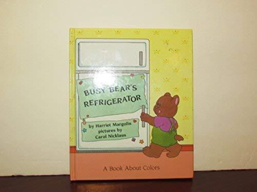 9780448303789: Busy Bears Refriger (Busy Bear Book)