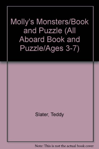 Molly's Monsters/Book And Puzzle (All Aboard Book And Puzzle/Ages 3 7) (9780448343402) by Slater, Teddy