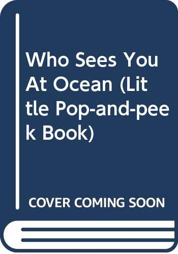 Who Sees You At Ocean (Little Pop-and-Peek Book) (0448343509) by Carla Dijs