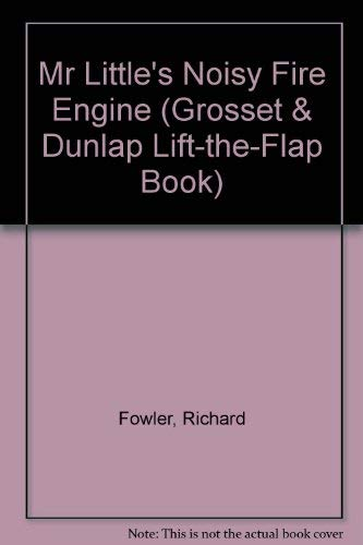 Mr Littles Noisy Fire (Grosset & Dunlap) (0448400421) by Richard Fowler