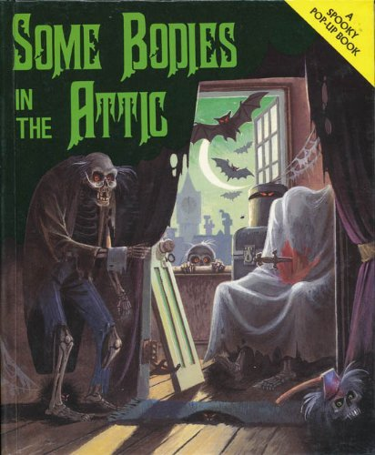 9780448400433: Some Bodies in the Attic (A Spooky Pop-Up Book)