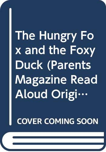 9780448401027: The Hungry Fox and the Foxy Duck (Parents Magazine Read Aloud Original)
