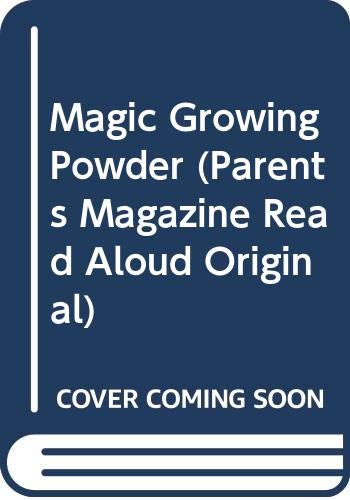 9780448401041: Magic Growing Powder (Parents Magazine Read Aloud Original)