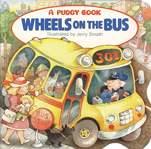 9780448401249: The Wheels on the Bus (Pudgy Board Book)