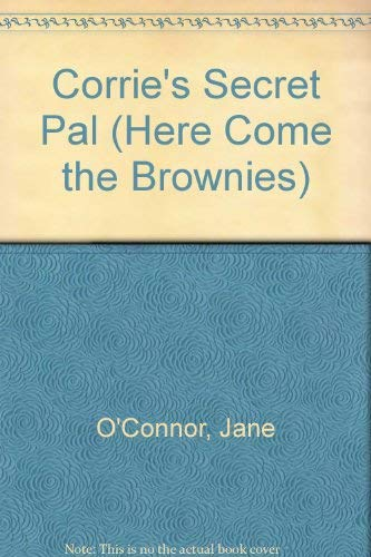 9780448401614: Corrie's Secret Pal (Here Come the Brownies)
