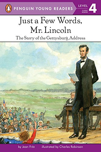9780448401706: Just a Few Words, Mr. Lincoln: The Story of the Gettysburg Address (Penguin Young Readers, Level 4)