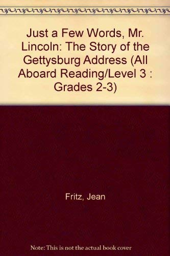 Just a Few Words, Mr. Lincoln (All Aboard Reading/Level 3: Grades 2-3) (0448401711) by Fritz, Jean