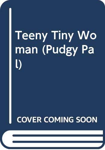 9780448401768: Teeny Tiny Woman (Pudgy Pal)