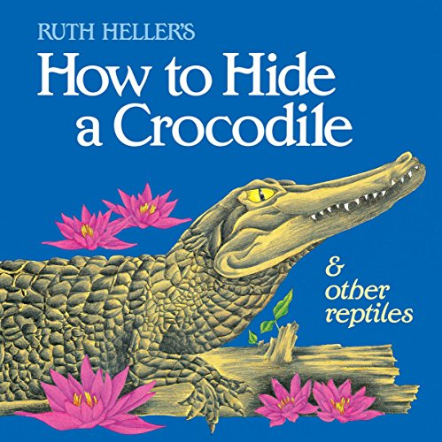 9780448402154: How to Hide a Crocodile & Other Reptiles (All Aboard Books (Paperback))
