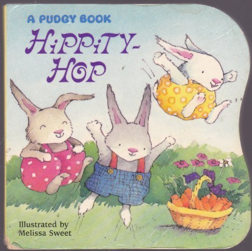 Hippity-hop (Pudgy Board Books) (0448403145) by Melissa Sweet