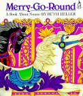 Merry-Go-Round: A Book ABout Nouns (Sandcastle Books): Ruth Heller