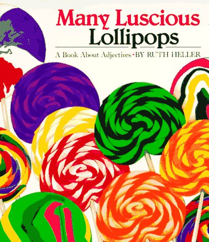Many Luscious Lollipops : A Book about Adjectives