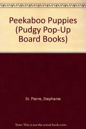 Peekaboo Puppies (Pudgy Pop-Up Board Books) (0448404605) by Regan, Dana
