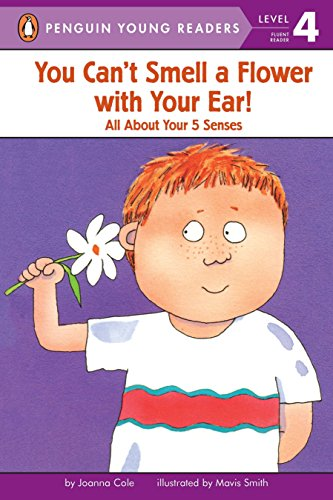 9780448404691: You Can't Smell a Flower with Your Ear!: All About Your Five Senses (Penguin Young Readers, Level 4)