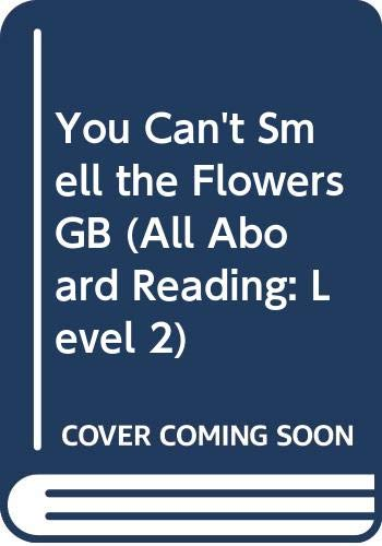 9780448404707: You Can't Smell the Flowers GB (All Aboard Reading: Level 2)