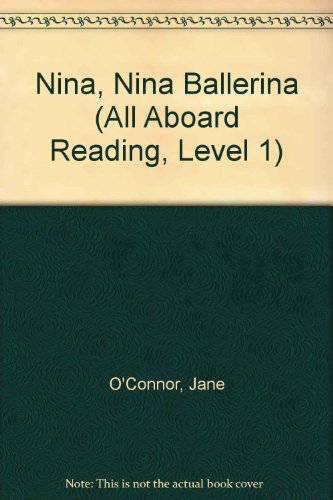 9780448405124: Nina, nina ballerina (All Aboard Reading, Level 1)