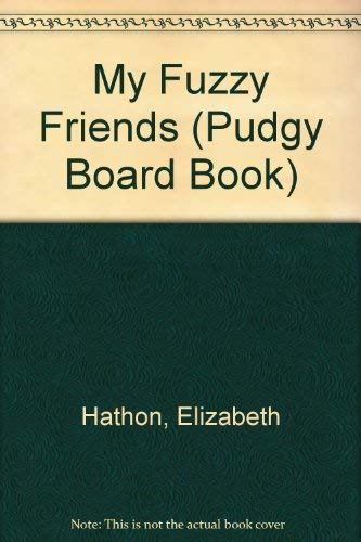 9780448405230: My Fuzzy Friends/pudg (Pudgy Board Book)