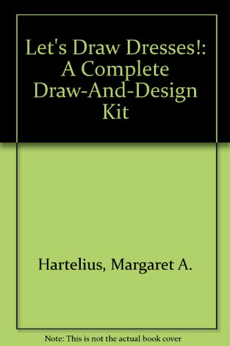 Let's Draw Dresses (0448408597) by Margaret A. Hartelius