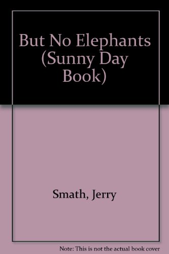 9780448410784: But No Elephants (Sunny Day Book)