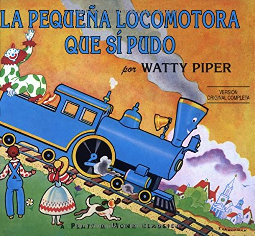 La pequena locomotora que si pudo (Little Engine That Could) (Spanish Edition): Piper, Watty