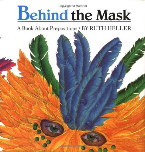9780448411231: Behind the Mask: A Book About Prepositions