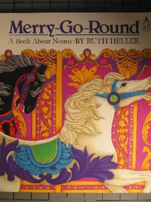 9780448412665: Merry-Go-Round: A Book About Nouns