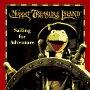Muppet treasure island: sailing for adventure (Muppets)