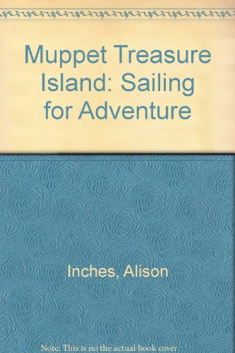 Muppet Treasure Island: Sailing for Adventure (0448412764) by Inches, Alison