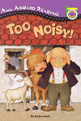 9780448413068: Too Noisy! (All Aboard Reading: A Picture Reader (Hardcover))