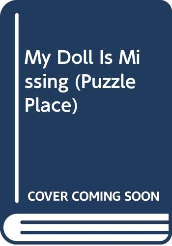 9780448413136: My Doll Is Missing (Puzzle Place)