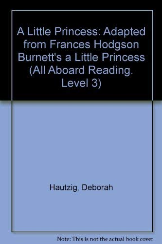 9780448413297: A Little Princess (All Aboard Reading. Level 3)