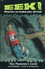 9780448413457: The Mummy's Gold (Eek! Stories to Make You Shriek)