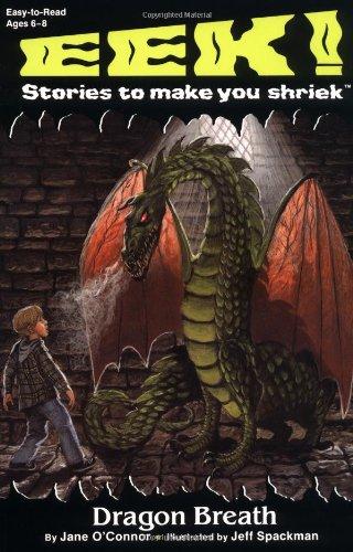 Dragon Breath (Eek! Stories to Make You Shriek): O'Connor, Jane