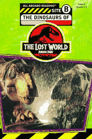 9780448415758: The Dinosaurs of the Lost World: Jurassic Park (All Aboard Reading Book, Level 3)