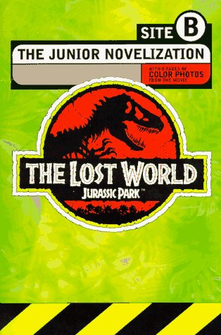 9780448415765: The Lost World: Jurassic Park -- Site B. The Junior Novelization.