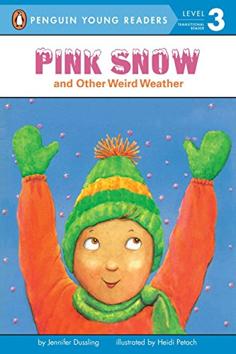 9780448418582: Pink Snow and Other Weird Weather (Penguin Young Readers, Level 3)
