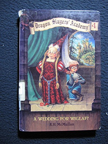 Dragon Slayers' Academy 4: A Wedding for Wiglaf?: McMullan, K. H.