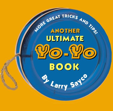 9780448419688: Another Ultimate Yo-Yo Book: More Great Tricks and Tips!