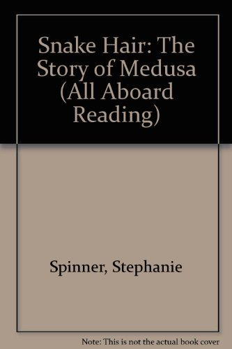 9780448420493: Snake Hair: The Story of Medusa (All Aboard Reading. Station Stop 2)