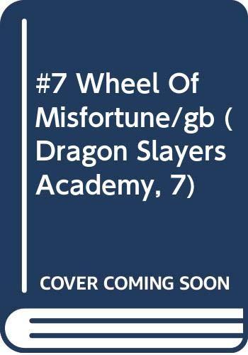 9780448420530: #7 Wheel Of Misfortune/gb (Dragon Slayers Academy, 7)