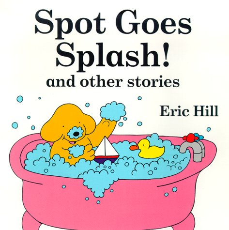 9780448420912: Spot Goes Splash! and Other Stories