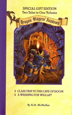 9780448422909: Dragon Slayers' Academy: Class Trip To The Cave Of Doom And A Wedding For Wiglaf - 2 Tales in 1 Volume