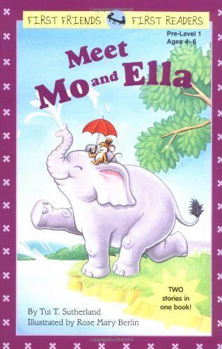 Meet Mo and Ella: (Mo & Ella Are Friends; Mo & Ella at the Playground) (First Friends, ...